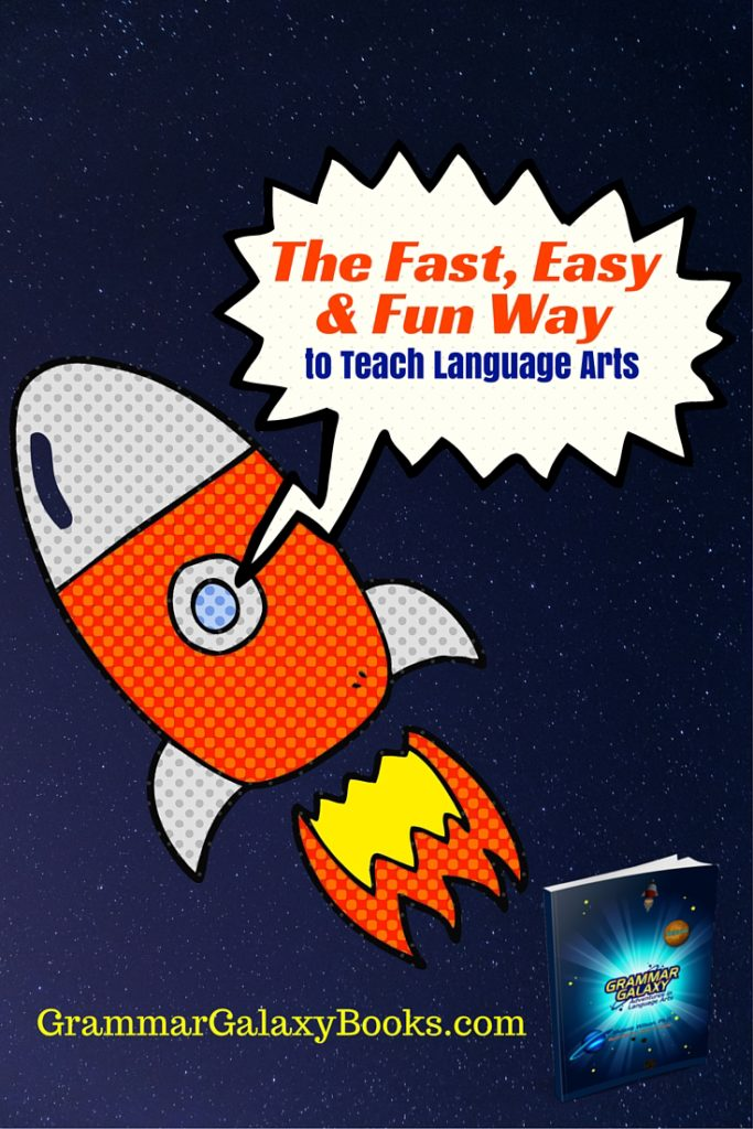 The Fast, Easy & Fun Way to Teach Language Arts: Grammar Galaxy Books