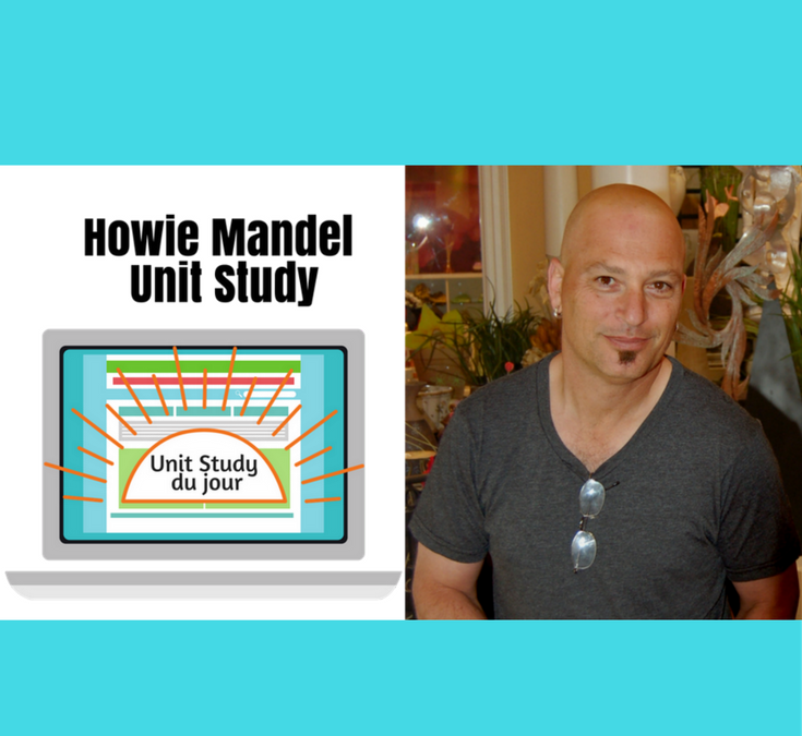 Howie Mandel Unit Study
