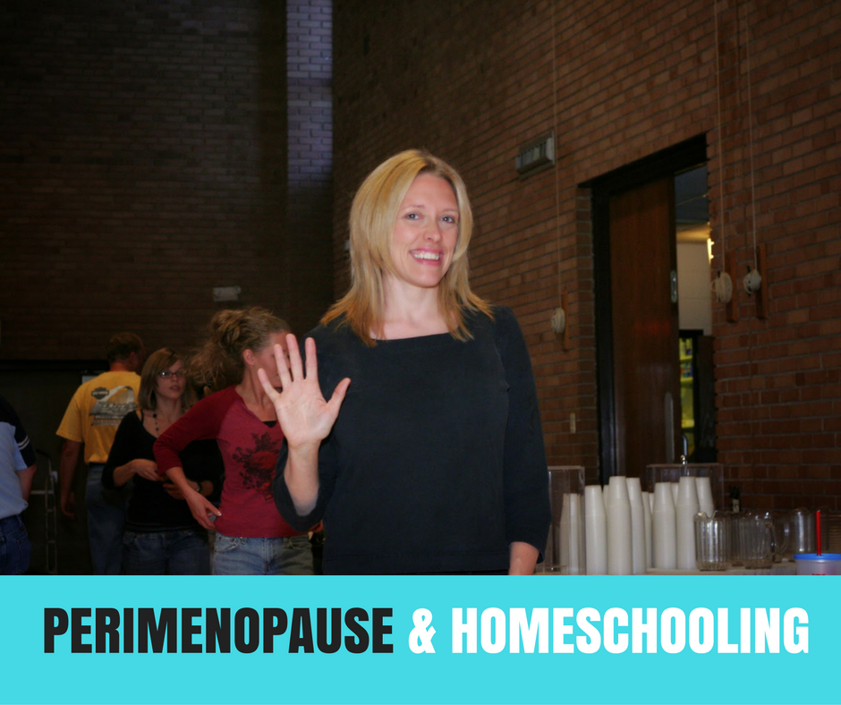 PERIMENOPAUSE AND HOMESCHOOLING