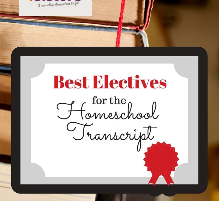 Best Electives for the Homeschool Transcript
