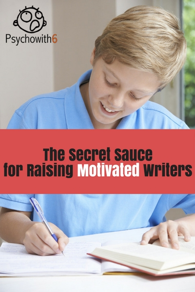 The Secret Sauce for Raising Motivated Writers