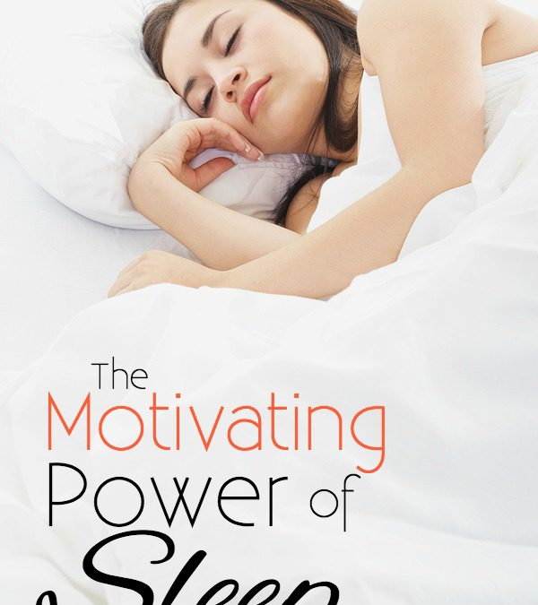 The Motivating Power of Sleep