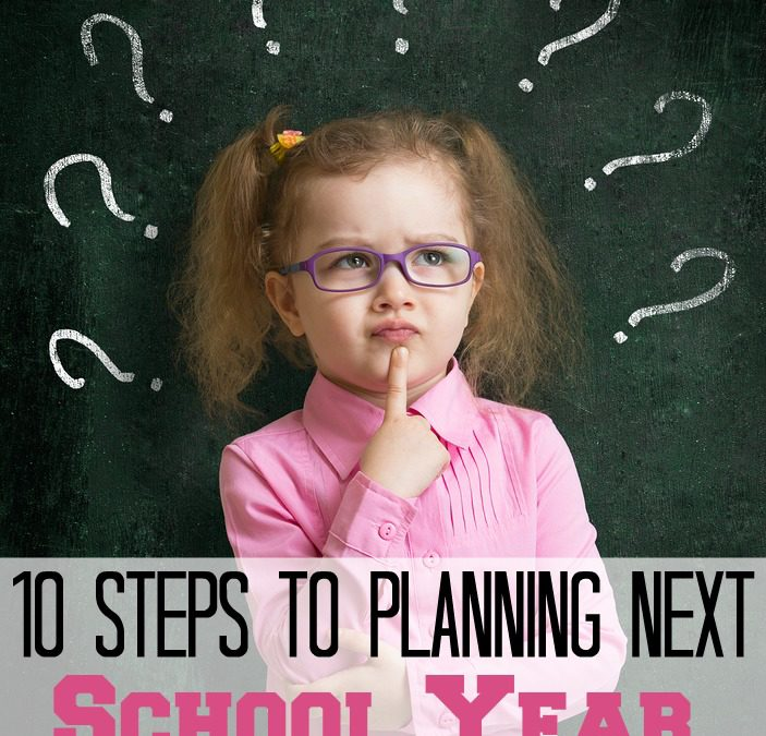 10 Steps to Planning Next School Year