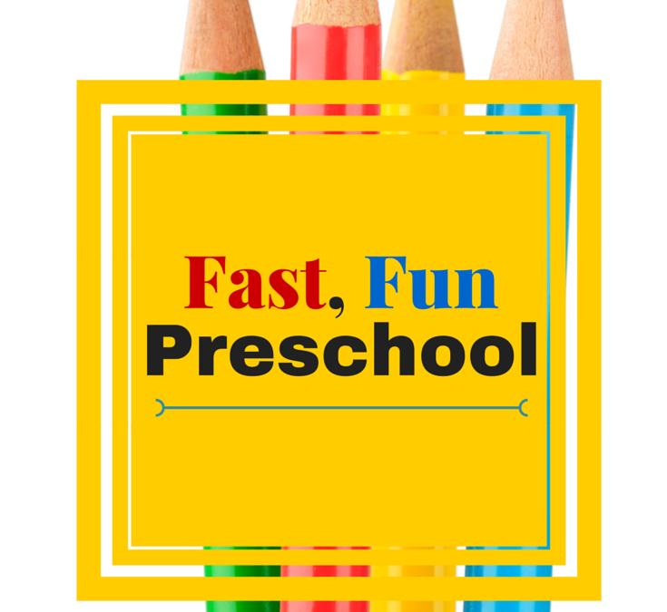 Fast, Fun Preschool