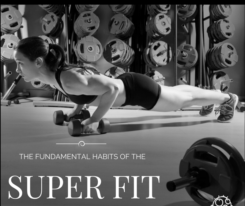 The Fundamental Habits of the Super Fit