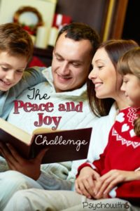 The Peace and Joy Challenge: Take a little time this Christmas to make sure you and your children are stress-free.
