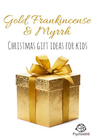 Gold, Frankincense & Myrrh Christmas Gift Ideas for Kids