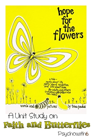 Hope for the Flowers: A Unit Study on Faith and Butterflies