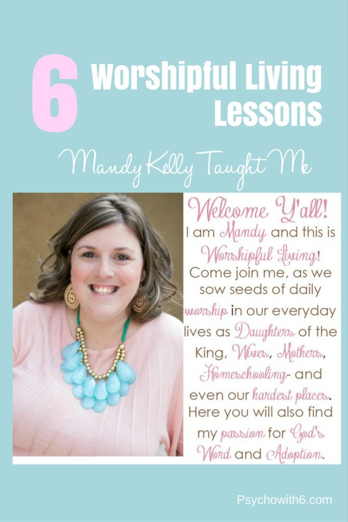 6 Worshipful Living Lessons I Learned from Mandy Kelly