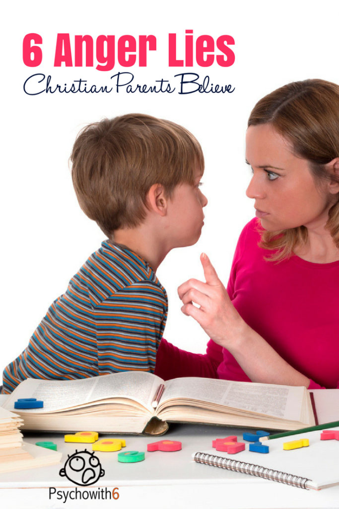 6 Anger Lies Christian Parents Believe