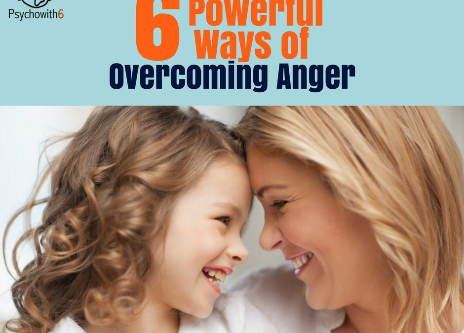 6 Powerful Ways to Overcome Anger