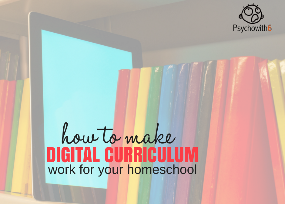How to Make Digital Curriculum Work for Your Homeschool