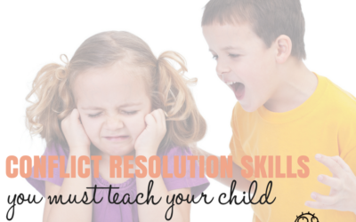Conflict Resolution Skills You Must Teach Your Children, Part 1
