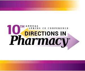 10<sup>th</sup> Annual: Directions in Pharmacy<sup>®</sup><br />New Brunswick Virtual Meeting