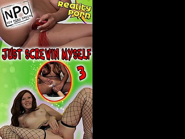 Just Screwin Myself 3
