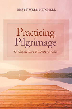 Brett Webb Mitchell Practicing Pilgrimage