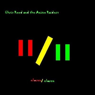 Chris Reed and the Anime Raiders - eleven/eleven