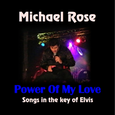 Power of My Love - Songs in the Key of Elvis Cover