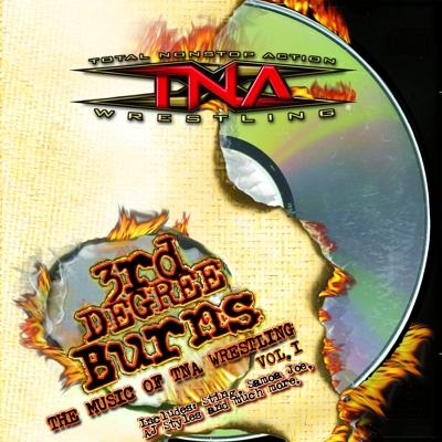 3rd Degree Burns: The Music of Tna Wrestling Vol.1 Cover