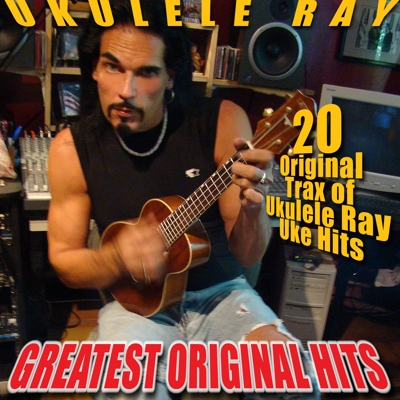 Ukulele Ray's Greatest Original Hits Cover
