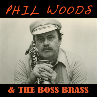 Phil Woods & the Boss Brass Cover