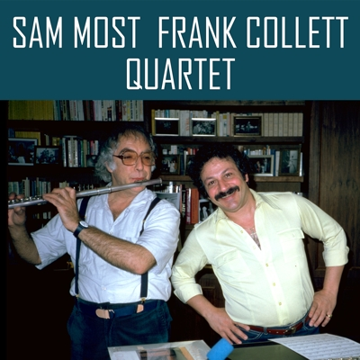 Sam Most Frank Collett Quartet (feat. Sam Most, Frank Collett, Bob Magnusson & Frank Severino) Cover