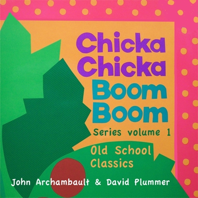 Chicka Chicka Boom Boom Series Volume One - Old School Classics Cover