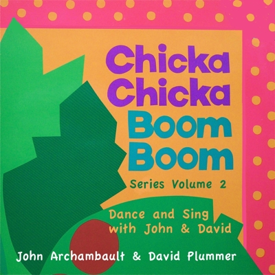 Chicka Chicka Boom Boom Series Volume Two - Dance and Sing With John & David Cover