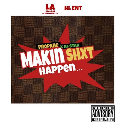 Makin Shxt Happen (feat. HL Star) Cover