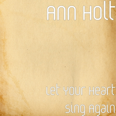 Let Your Heart Sing Again Cover