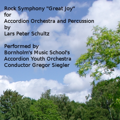"""Rock Symphony """"Great Joy"""" for Accordion Orchestra and Percussion by Lars Peter Schultz Cover"""