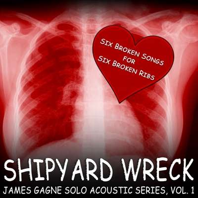 James Gagne Solo Acoustic Series, Vol. 1: 6 Broken Songs for 6 Broken Ribs Cover