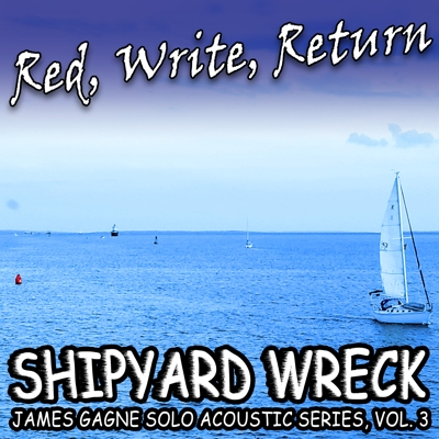 James Gagne Solo Acoustic Series, Vol. 3: Red, Write, Return Cover