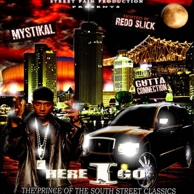 Mystikal - Here I Go: The Prince of the South Street Classics (Gutta Connection Mixtape) Cover