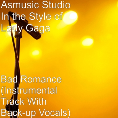 Bad Romance (Instrumental Track With Back-up Vocals) Cover