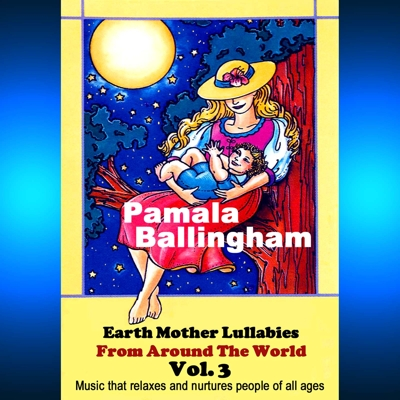 Earth Mother Lullabies from Around the World Vol. 3 Cover
