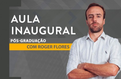 Aula Inaugural de Pós-Graduação com Roger Flores   Planejamento e aprendizagem de um processo de transição de carreira