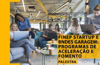 Finep Startup e BNDES Garagem: os bastidores dos principais programas de aceleração e fomento à startups do país
