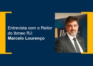 Entrevista com o Reitor do Ibmec RJ - Marcelo F. Lourenço