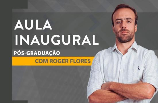 Aula Inaugural de Pós-Graduação com Roger Flores | Planejamento e aprendizagem de um processo de transição de carreira