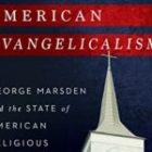 image of close-up american evangelicalism - marsden