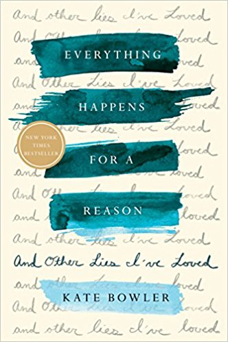 Image of Kate Bowler's Everything Happens for a Reason
