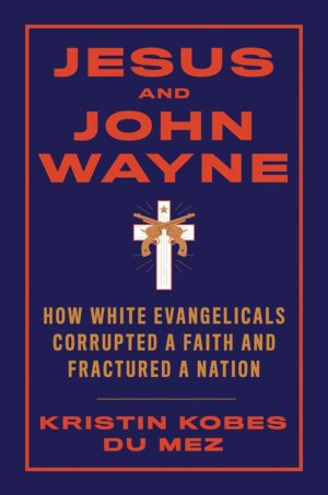 Jesus and John Wayne: the Backstory