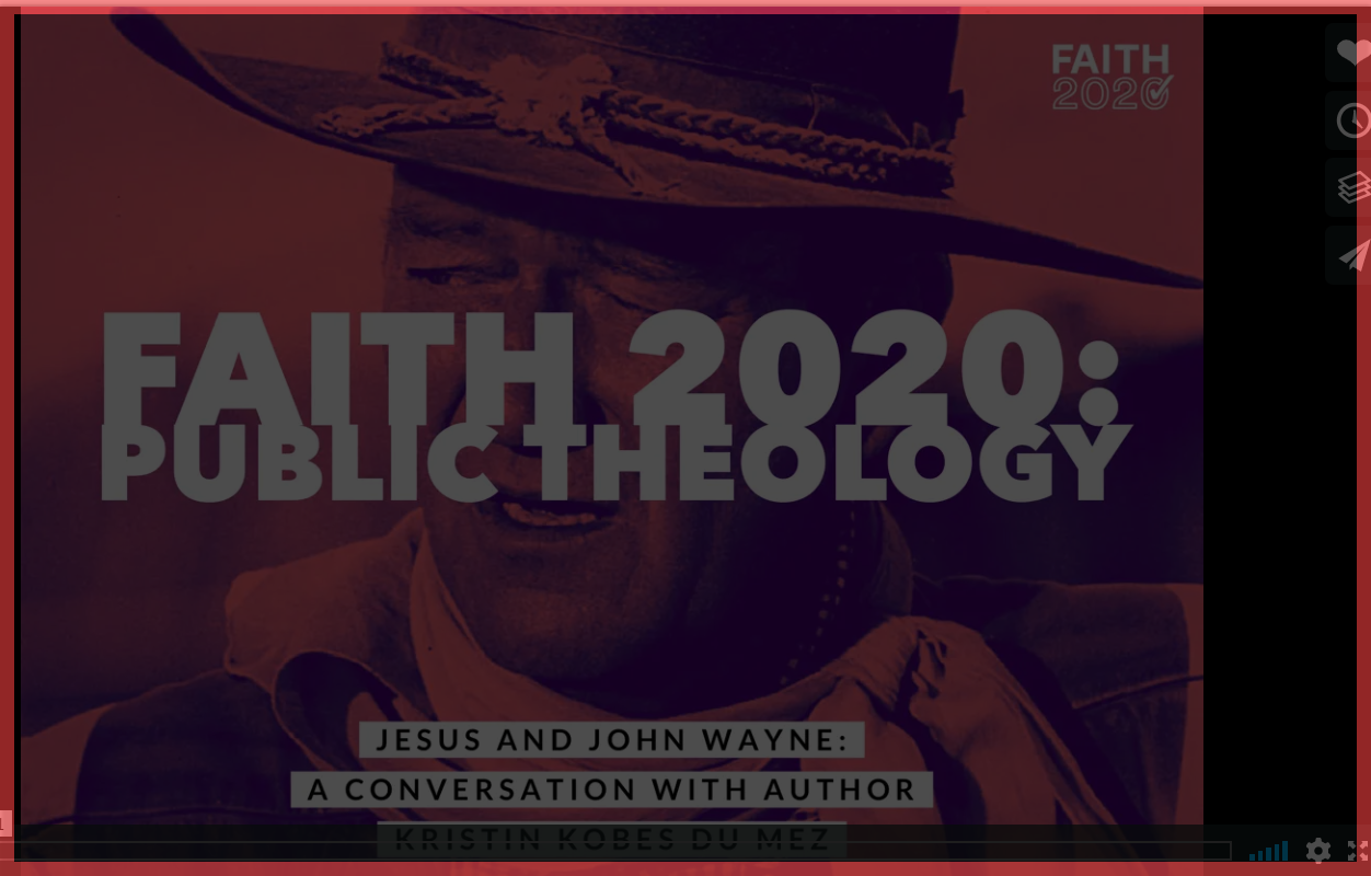 "Interview: Faith 2020 Public Theology. ""Jesus and John Wayne: A Conversation with Author Kristin Kobes Du Mez,"" with Adam Phillips"