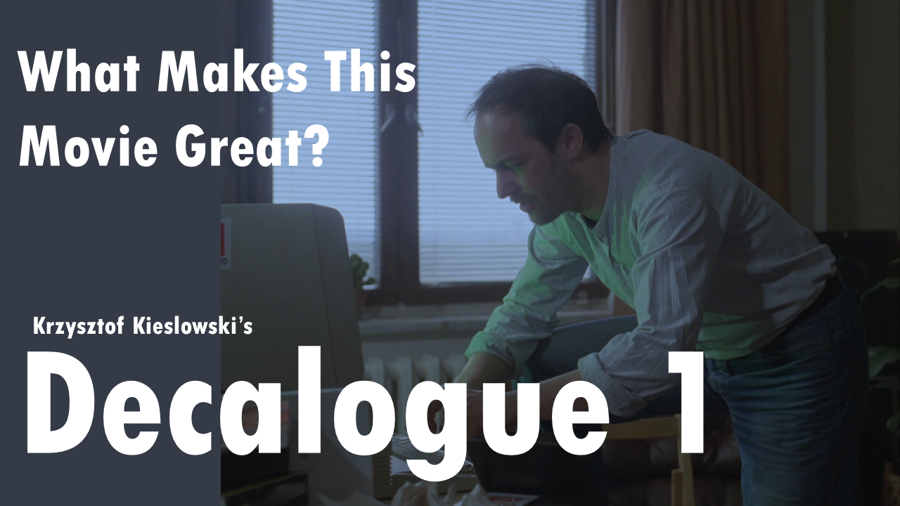 """What Makes This Movie Great? — """"Decalogue I"""""""