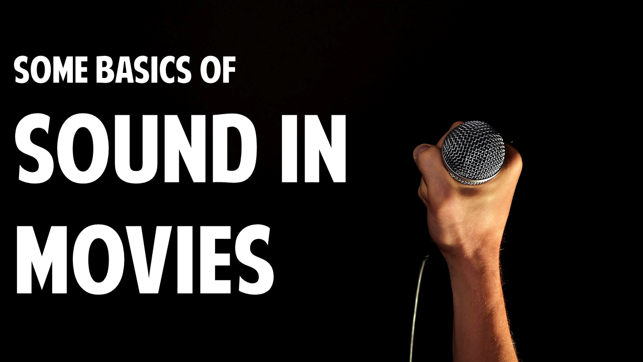 Some Basics about SOUND in Movies
