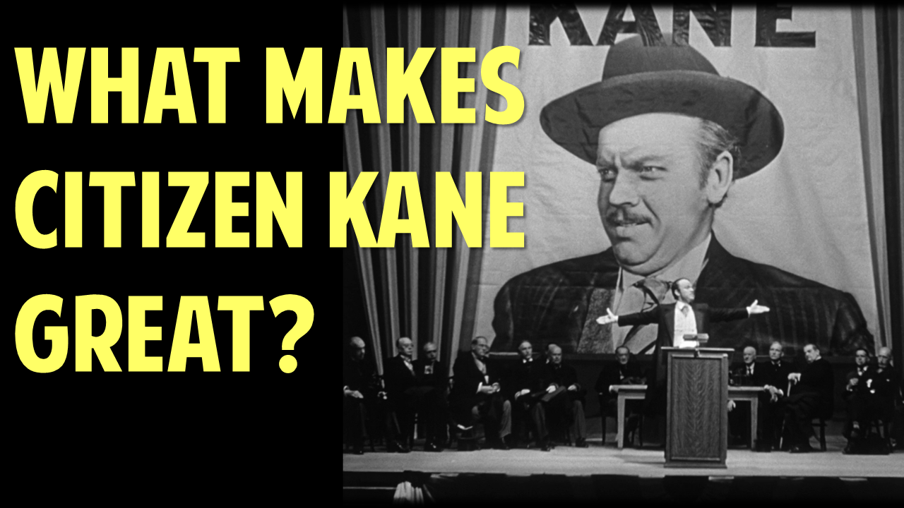 """What Makes This Movie Great? — Ep. 6, """"Citizen Kane"""""""