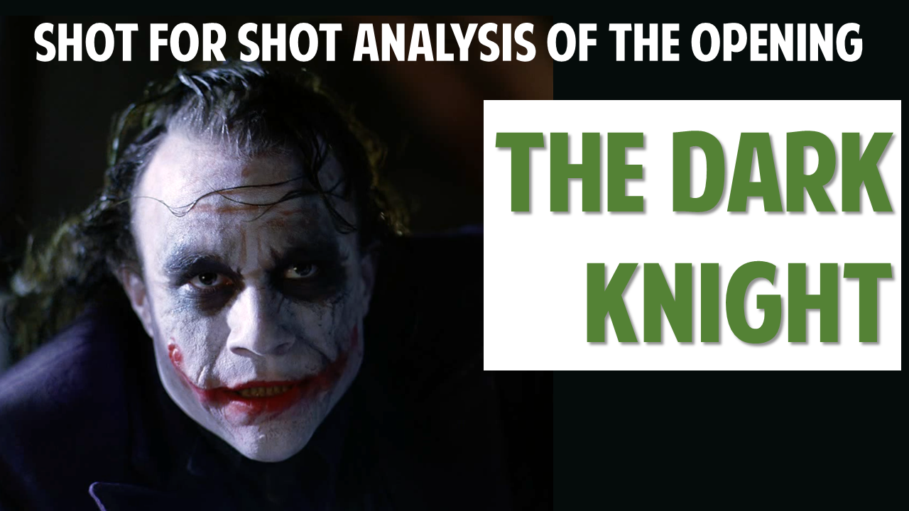 The Dark Knight — Shot for Shot Analysis of the Opening