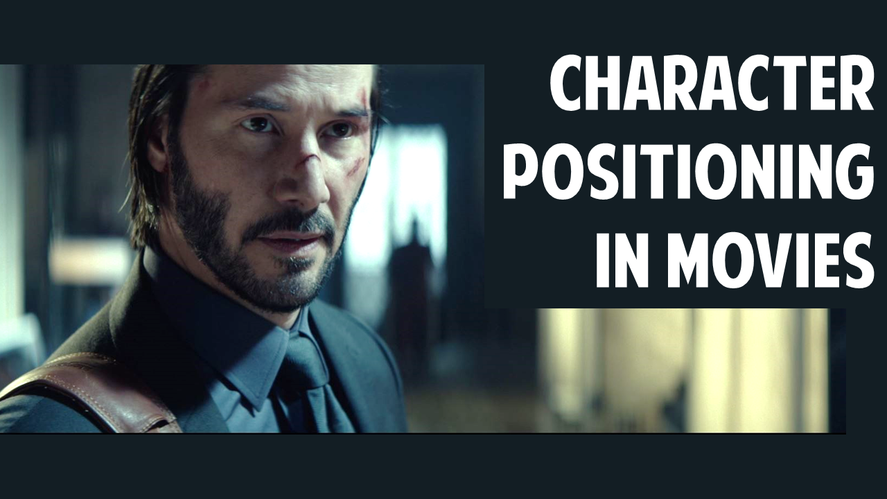 Character Positioning in Movies, Part 1
