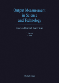freeman ed output measurement in science and technology essays  output measurement in science and technology essays in honor of yvan fabian
